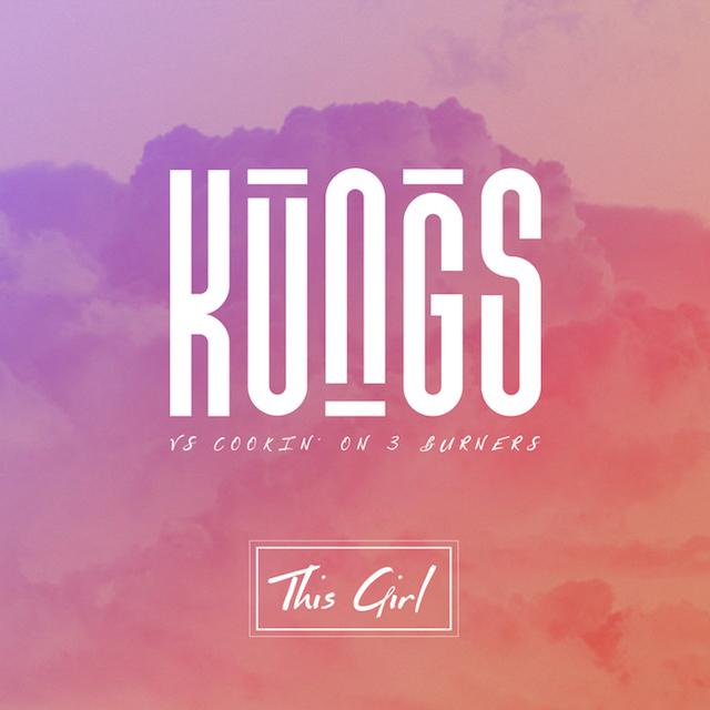 kungs-vs-cookin-on-3-burners-this-girl